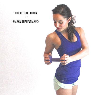 Make It Happen March: Total Tone Down