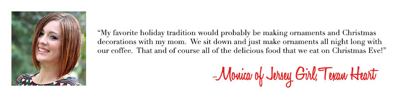 Monica of Jersey Girl, Texan Heart - Holiday Traditions