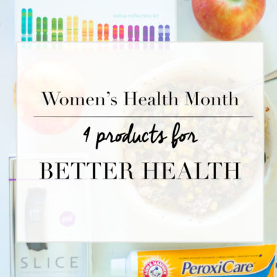 Women's Health Month – Four Products For Better Health