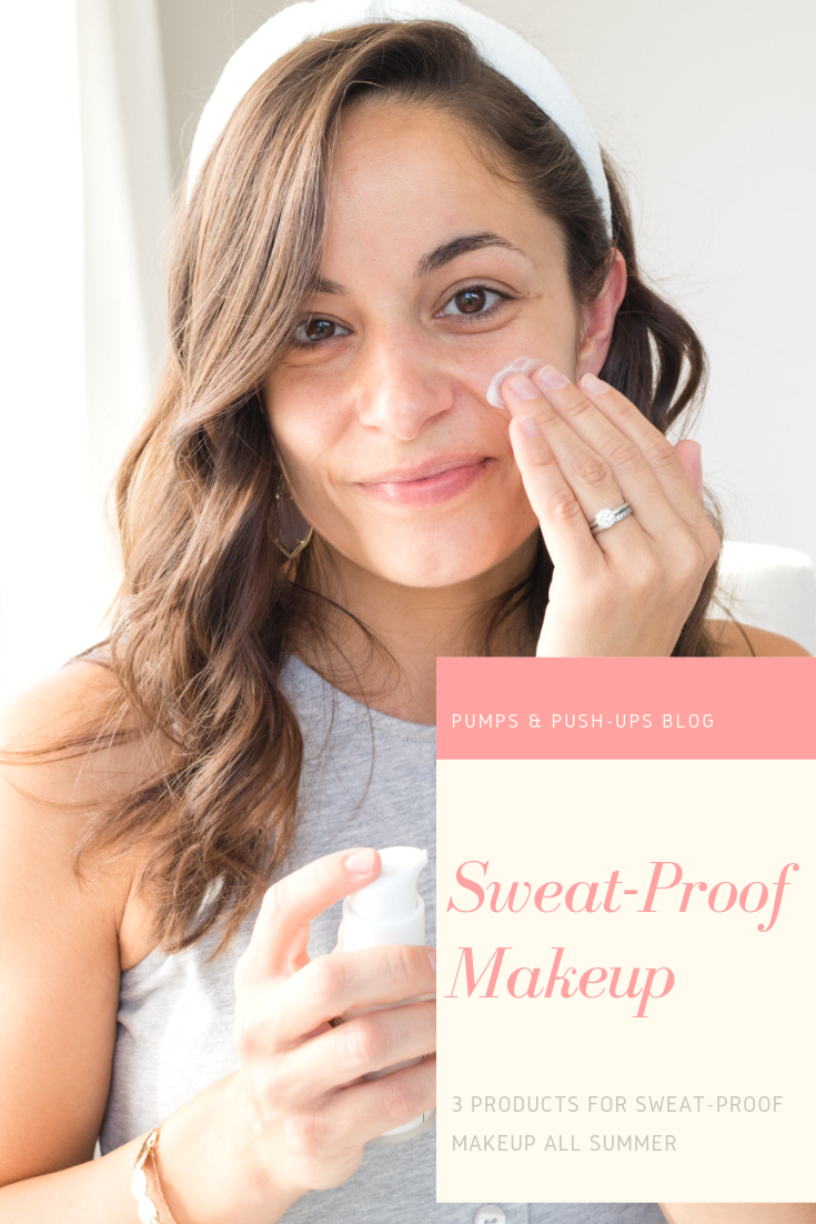 Sweat-proof makeup routine via Pumps and Push-Ups blog | Beauty blogger | skincare | summer skincare